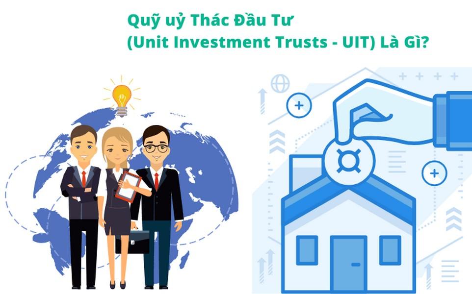 Quỹ tín ủy thác đầu tư là gì? Lợi ích và rủi ro của ủy thác đầu tư.